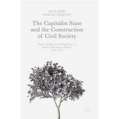 The Capitalist State and the Construction of Civil Society (Inbunden, 2017)