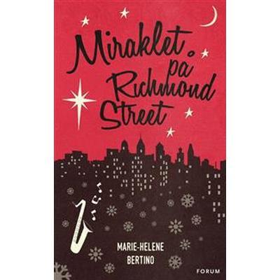 Miraklet på Richmond Street (E-bok, 2016)