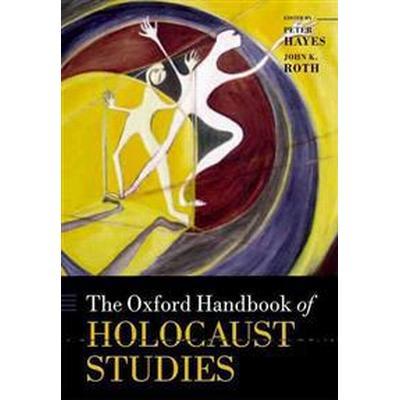 The Oxford Handbook of Holocaust Studies (Pocket, 2013)