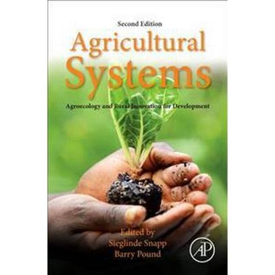 Agricultural Systems: Agroecology and Rural Innovation for Development (Inbunden, 2017)
