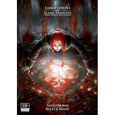 Lamentations of the Flame Princess: Player Core Book: Rules & Magic (Inbunden, 2014)