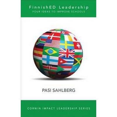 Finnished Leadership: Four Big, Inexpensive Ideas to Transform Education (Häftad, 2017)