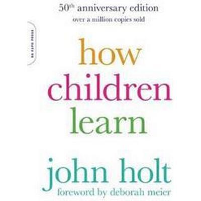 How Children Learn, 50th anniversary edition (Häftad, 2017)