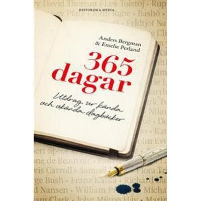 365 dagar: utdrag ur kända och okända dagböcker (E-bok, 2015)