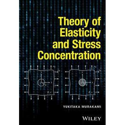 Theory of Elasticity and Stress Concentration (Inbunden, 2016)