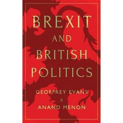 Brexit and British Politics (Inbunden, 2017)