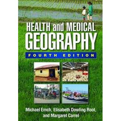 Health and Medical Geography (Inbunden, 2017)