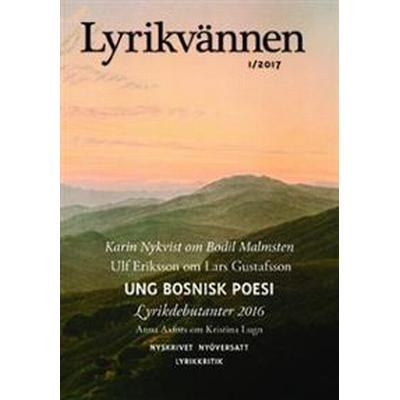 Lyrikvännen 1/2017. Ung Bosninsk poesi (Tidskrift, 2017)