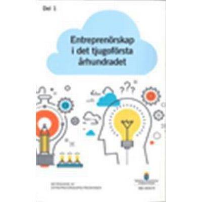 Entreprenörskap i det tjugoförsta århundradet. SOU 2016:72: Betänkande från Entreprenörsutredningen (Häftad, 2016)