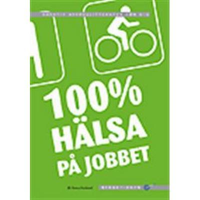 100 % hälsa på jobbet (Storpocket, 2006)