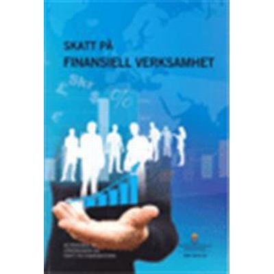 Skatt på finansiell verksamhet. SOU 2016:76.: Betänkande från Utredningen om skatt på finanssektorn (Häftad, 2016)
