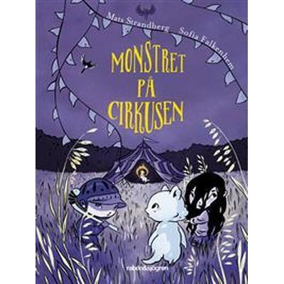 Monstret på cirkusen (E-bok, 2016)