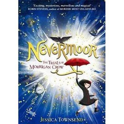Nevermoor: The Trials of Morrigan Crow (Inbunden, 2017)