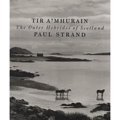 Tir A' Mhurain: The Outer Hebrides of Scotland (Inbunden, 2005)