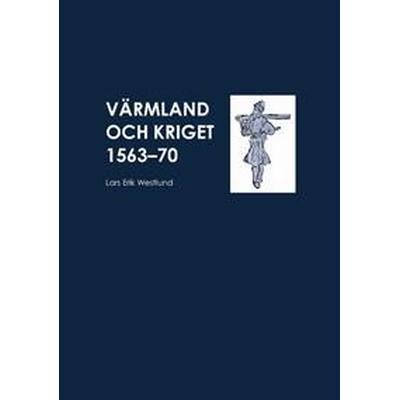 Varmland Och Kriget 1563-70 (, 2017)