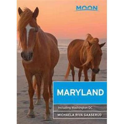 Moon Maryland: Including Washington DC (Häftad, 2017)