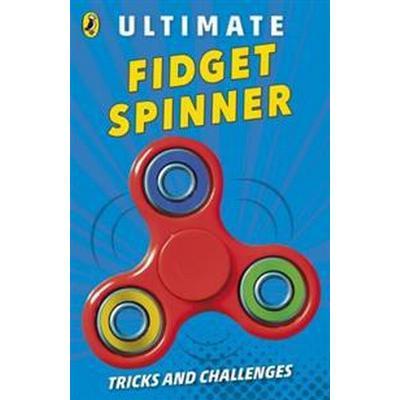 Ultimate Fidget Spinner (Häftad, 2017)