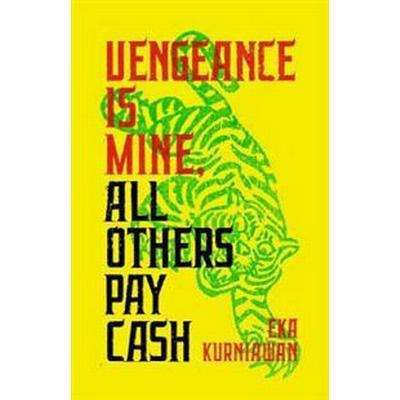 Vengeance Is Mine, All Others Pay Cash (Häftad, 2017)