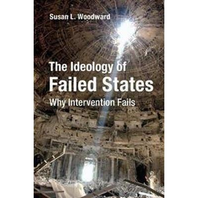 The Ideology of Failed States (Pocket, 2017)