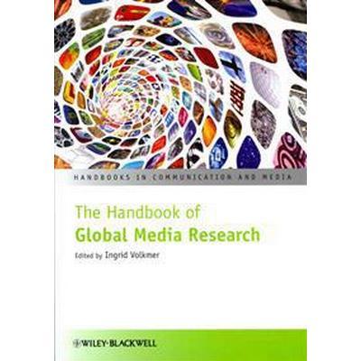 The Handbook of Global Media Research (Inbunden, 2012)