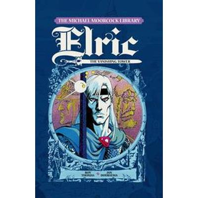 The Michael Moorcock Library - Elric, Vol.5:: The Vanishing Tower (Inbunden, 2017)
