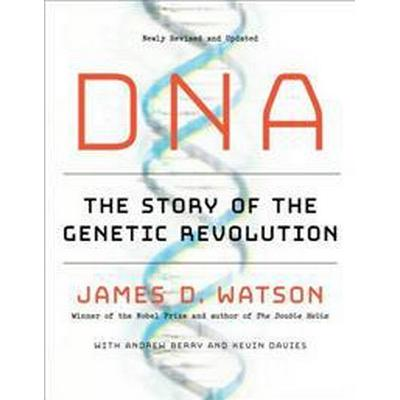 DNA: The Story of the Genetic Revolution (Häftad, 2017)