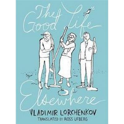 The Good Life Elsewhere (Pocket, 2014)