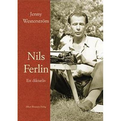 Nils Ferlin - ett diktarliv (E-bok, 2016)