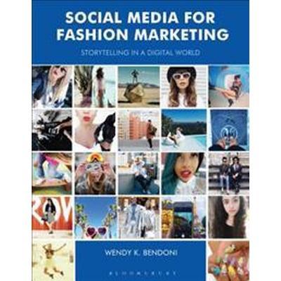 Social Media for Fashion Marketing: Storytelling in a Digital World (Häftad, 2017)