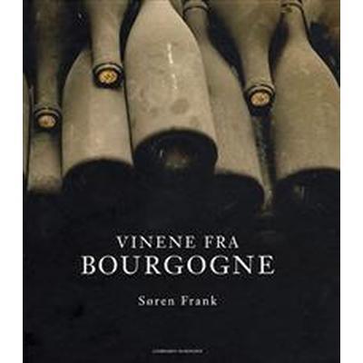 Vinene fra Bourgogne (Inbunden, 2008)