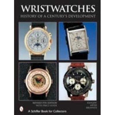 Wristwatches: History of a Century's Development (Inbunden, 2004)