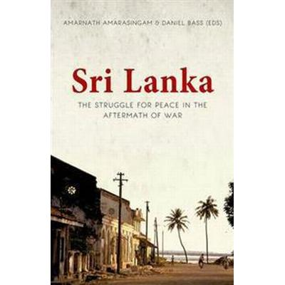 Sri Lanka: The Struggle for Peace in the Aftermath of War (Häftad, 2016)