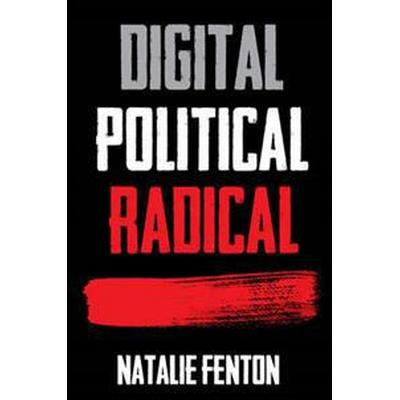Digital, Political, Radical (Häftad, 2016)