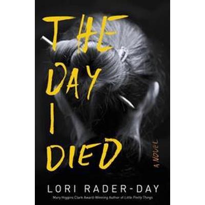 The Day I Died (Häftad, 2017)