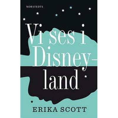 Vi ses i Disneyland (E-bok, 2017)
