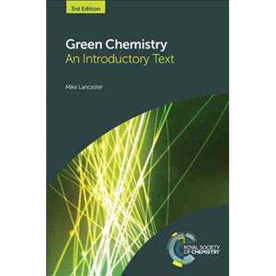 Green Chemistry: An Introductory Text (Inbunden, 2016)