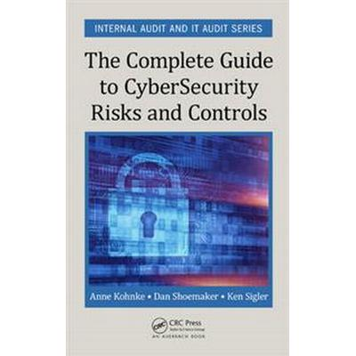The Complete Guide to Cybersecurity Risks and Controls (Inbunden, 2016)