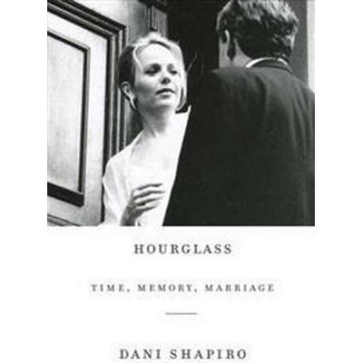 Hourglass: Time, Memory, Marriage (Inbunden, 2017)