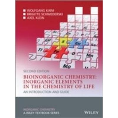 Bioinorganic Chemistry -- Inorganic Elements in the Chemistry of Life: An Introduction and Guide (Häftad, 2013)