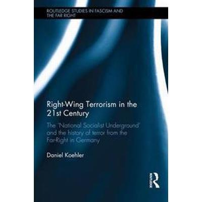 Right-Wing Terrorism in the 21st Century (Inbunden, 2016)