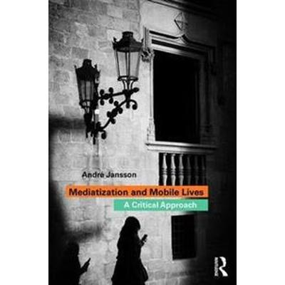 Mediatization and Mobile Lives (Pocket, 2017)