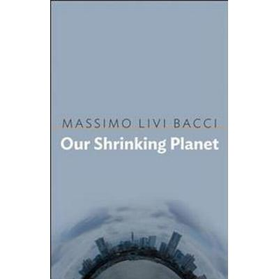 Our Shrinking Planet (Häftad, 2017)