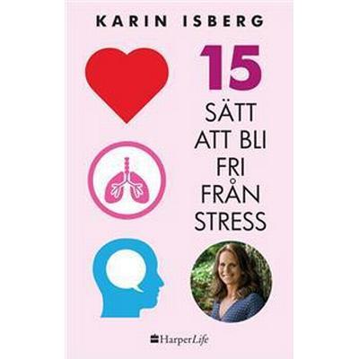 15 sätt att bli fri från stress (E-bok, 2017)