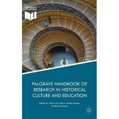 Palgrave Handbook of Research in Historical Culture and Education (Inbunden, 2017)