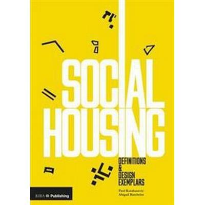 Social Housing: Definitions and Design Exemplars (Inbunden, 2017)