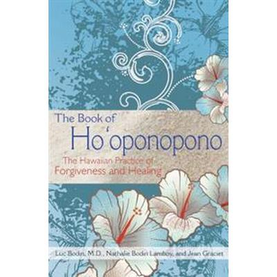 The Book of Ho'oponopono: The Hawaiian Practice of Forgiveness and Healing (Häftad, 2016)