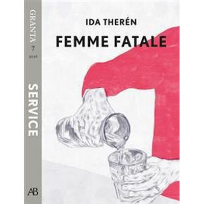 Femme fatale - en e-singel ur Granta #7 (E-bok, 2016)