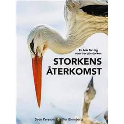 Storkens återkomst: en bok för dig som tror på storken (Inbunden, 2017)