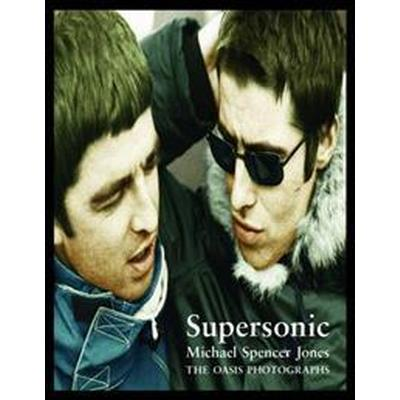 Supersonic: The Oasis Photographs (Inbunden, 2016)