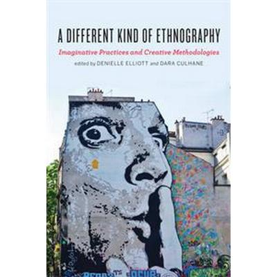 A Different Kind of Ethnography (Häftad, 2016)
